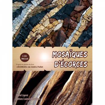 Mosaïques d'écorces - Livre avec un CD Rom de Muriel LIGEROT